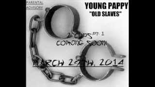 "getlinkyoutube.com-Young Pappy - ""OLD SLAVES"" *LEAKED* (2-Cups Pt. 1)"