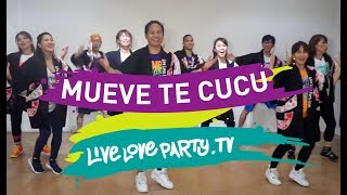 Mueve Te Cucu | Zumba® | Live Love Party | Dance Fitness