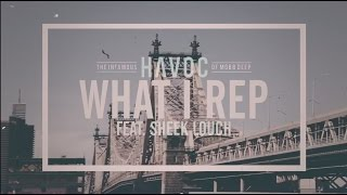 Havoc - What I Rep (ft. Sheek Louch)