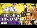 Tu Chor Main Sipahi : Tak Dhina Tak Dhina Full Audio Song | Akshay Kumar, Tabu |