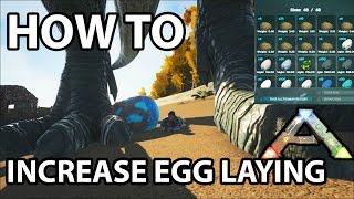 How to Increase Egg Laying! Ark Survival Evolved