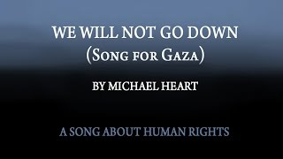 We Will Not Go Down (Song for Gaza Palestine) -  Michael Heart - OFFICIAL VIDEO