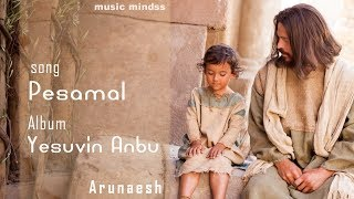 Pesamal  -Eva. Arunesh - Tamil Gospel Songs HD