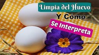 Limpia del Huevo y Cómo se interpreta ~ Los Rituales de Margui