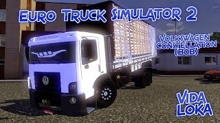 getlinkyoutube.com-Euro Truck Simulator 2 - volkswagen constellation (Bob)