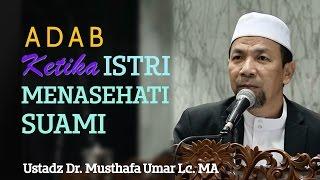 getlinkyoutube.com-Adab Istri Menasehati Suami - Ustadz Dr. Musthafa Umar, Lc. MA
