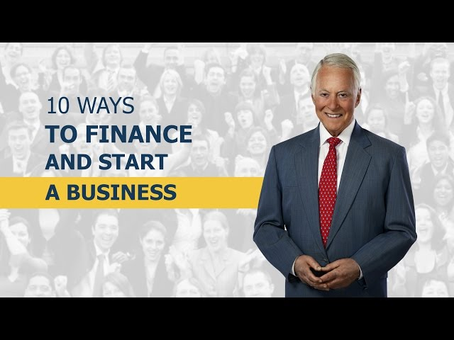 10 Ways to Finance and Start Your Business