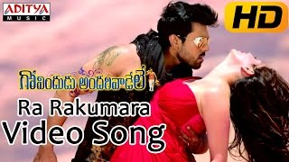 Ra Rakumara Full Video Song || Govindudu Andarivadele Video Songs || Ram Charan, Kajal