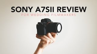 getlinkyoutube.com-Sony A7Sii Review For Wedding Filmmakers
