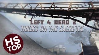 getlinkyoutube.com-Top 20 Tricks on THE SACRIFICE ★ Left 4 Dead 2