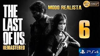 The Last of Us Remastered PS4 Parte 6 Español Gameplay Walkthrough (Modo Realista)