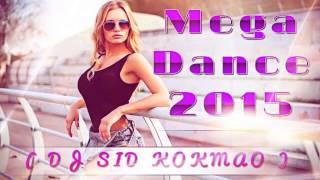 getlinkyoutube.com-MEGA DANCE  2015 - (DJ SID KOKMAO)