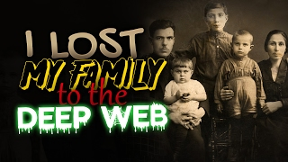 """getlinkyoutube.com-Horrifying Deep Web Stories """"I Lost My Family to the Deep Web"""" (COMPLETE)"""