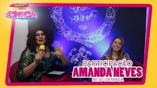 getlinkyoutube.com-PROGRAMA DE QUINTA COM A CHICA #AOVIVO - PARTICIPAÇÃO AMANDA MAGA