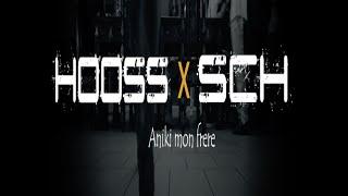 Hooss - ANIKI mon frère (ft. SCH )