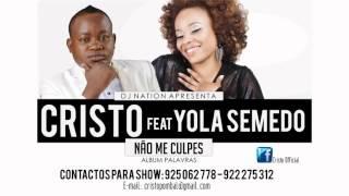getlinkyoutube.com-CRISTO FEAT YOLA SEMEDO (NÃO ME CULPES)