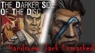 getlinkyoutube.com-Borderlands 2: Handsome Jack Unmasked! - THE DARKER SIDE OF THE DISC