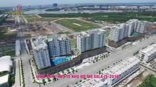[Tháng 5 - 2016] Tiến độ dự án khu đô thị Sala