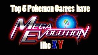 getlinkyoutube.com-Top 5 Pokemon Games have Mega Evolution like X/Y