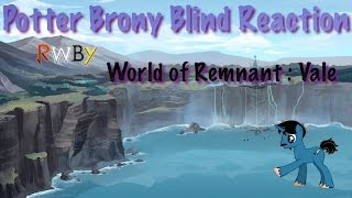 getlinkyoutube.com-PotterBrony Blind Reaction RWBY World of Remnant : Vale