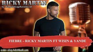 FIEBRE - RICKY MARTIN FT WISIN & YANDEL Karaoke