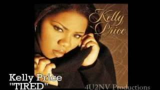"""Kelly Price """"TIRED"""""""