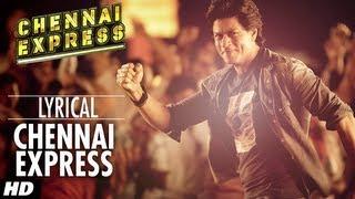 Chennai Express Title Song With Lyrics   Shahrukh Khan, Deepika Padukone