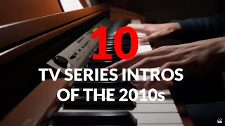 getlinkyoutube.com-10 TV series intros of the 2010's - played on piano [HD]