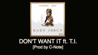 getlinkyoutube.com-Doe B - Don't Want It ft. T.I. [Prod by C-Note] Baby Je$us