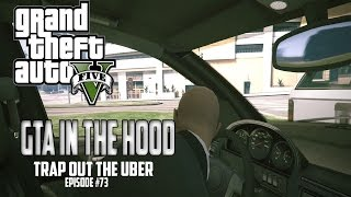"getlinkyoutube.com-GTA In The Hood Ep #73 ""Trap Out The Uber"""