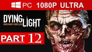 getlinkyoutube.com-Dying Light Gameplay Walkthrough Part 12 [1080p HD MAX Settings] - No Commentary