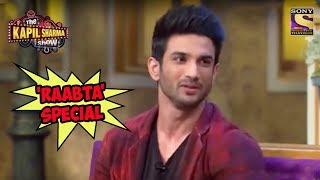 'Raabta' Special - The Kapil Sharma Show
