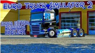 getlinkyoutube.com-Euro Truck Simulator 2 - Scania Editada Rebaixada Brasileira