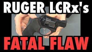 Ruger LCRx's Fatal Flaw