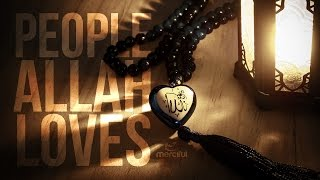 getlinkyoutube.com-THE PEOPLE ALLAH LOVES