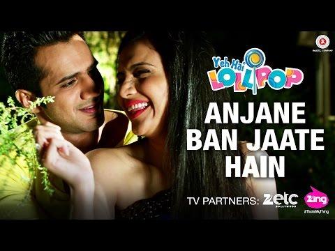 Anjane Ban Jaate Hain - Yeh Hai Lollipop | Chirag Thakkar, Ohanna S, Om Puri & Himani S | Soham C