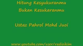 getlinkyoutube.com-Ustaz Pahrol Mohamad Juoi -Hitung Kesyukuranmu Bukan Kesukaranmu