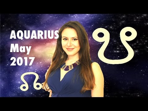 AQUARIUS May 2017 Horoscope. New Set of KARMIC EVENTS & Life Changing RELATIONSHIPS!
