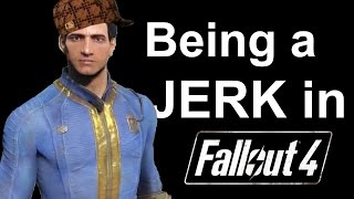 getlinkyoutube.com-Being a Jerk in Fallout 4