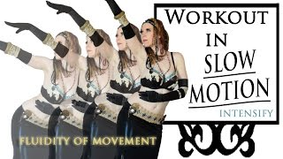 Slow Motion Belly Dance Workout