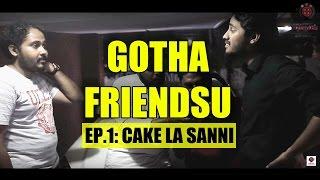 getlinkyoutube.com-Gotha Friendsu | Ep.1: Cake la sanni | Single Take | Paracetamol Paniyaram
