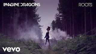 Imagine Dragons - Roots (Audio)