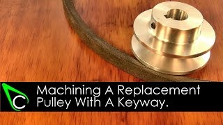 getlinkyoutube.com-Machining A Replacement Pulley With A Keyway