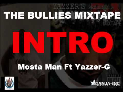 Mosta Man Ft Yazzer-G INTRO (THE BULLIES MIXTAPE)(HD1080)