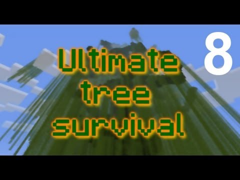 Minecraft - Ultimate tree survival II - Episode 8