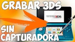 COMO GRABO 3DS SIN CAPTURADORA