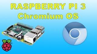 getlinkyoutube.com-Chromium OS Running On Raspberry Pi 3