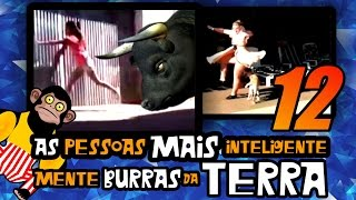 getlinkyoutube.com-As Pessoas Mais Inteligentemente Burras da Terra 12 - FULL HD