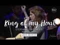 King of My Heart Spontaneous - Steffany Gretzinger - Bethel