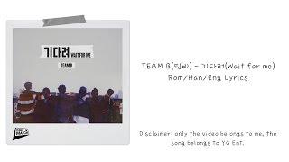 getlinkyoutube.com-TEAM B(팀비) - 기다려(Wait for me) Rom/Han/Eng Lyrics